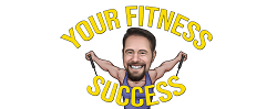 Your fitness success!